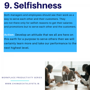 Selfishness at the workplace-Change Catalysts