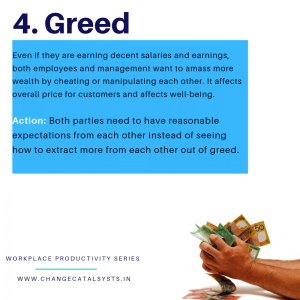 Greed at the workplace-Change Catalysts