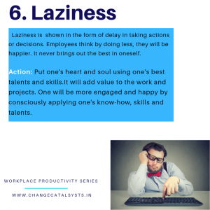 Laziness at the workplace-Change Catalysts